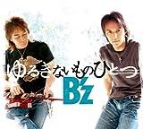 Yuruginaimono Hitotsu by B'z (2006-04-12)