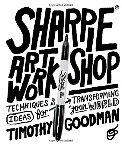 Sharpie Art Workshop: Techniques and Ideas for Transforming Your