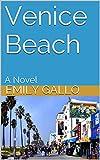 Venice Beach: A Novel by Emily Gallo