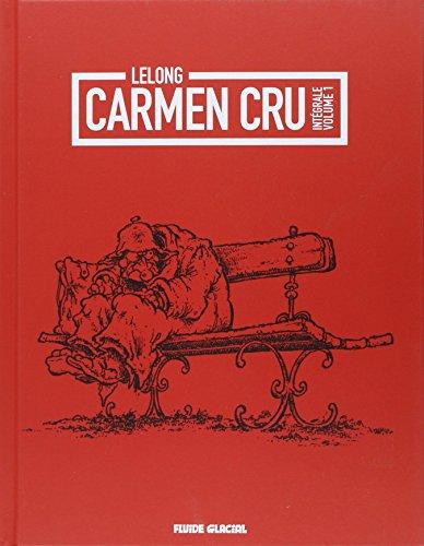 Carmen Cru Intégrale Tome 1