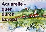 Aquarelle - quer durch Europa (Wandkalender 2020 DIN A4 quer): Aquarellbilder von London, durch Deutschland zu den Kanarischen Inseln (Monatskalender, 14 Seiten ) (CALVENDO Orte) -