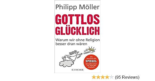Gottlos Glücklich Warum Wir Ohne Religion Besser Dran Wären