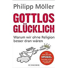 Gottlos glücklich: Warum wir ohne Religion besser dran wären