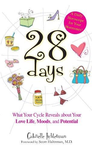 28 Days A Daily Horoscope Your Hormones!: What Your Cycle Reveals About Your Love Life, Moods, and Potential by Gabrielle Lichterman (2005-03-31) par Gabrielle Lichterman;Scott Haltzman