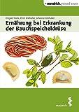 Ernährung bei Erkrankung der Bauchspeicheldrüse (maudrich.gesund essen)