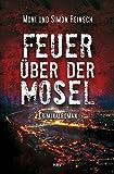 Image of Feuer über der Mosel: Kriminalroman (Kriminalkommissarin Vanessa Müller-Laskowski)