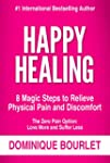 HAPPY HEALING: 8 MAGIC STEPS TO RELIE...