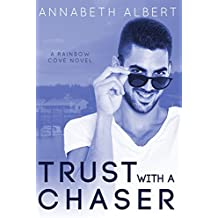 Trust with a Chaser (Rainbow Cove Book 1) (English Edition)