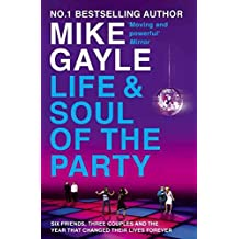 [The Life and Soul of the Party] (By (author)  Mike Gayle) [published: April, 2009]