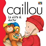Caillou: La visita al doctor (Spanish Edition) by Joceline Sanhagrin (2004-02-01)