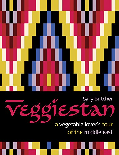 Veggiestan: A Vegetable Lover's Tour of the Middle East (English Edition) di Sally Butcher