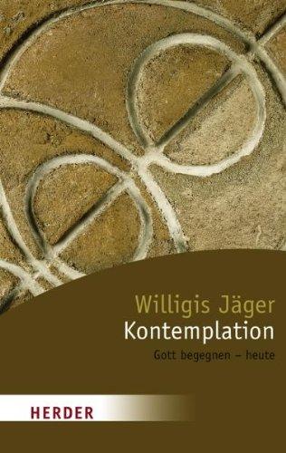 Kontemplation: Gott begegnen - heute (HERDER spektrum)
