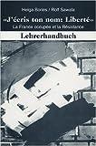 Jécris ton nom: Liberté. La France occupée et la Résistance: Lehrerhandbuch