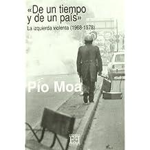 De un tiempo y de un país. La izquierda violenta (1968-1978): La oposición durante el franquismo/2 (Ensayo)