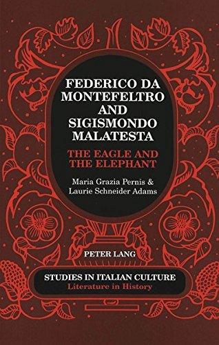 Federico Da Montefeltro and Sigismondo Malatesta: The Eagle and the Elephant (Studies in Italian Culture Literature in History)