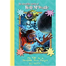 My Life as a Torpedo Test Target (Incredible Worlds of Wally McDoogle) by Bill Myers (2005-12-01)