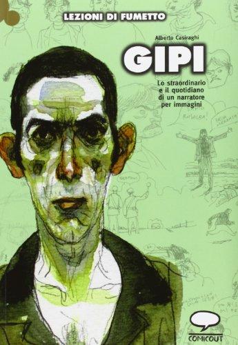 Gipi. Lo straordinario e il quotidiano di un narratore per immagini (Lezioni di fumetto)