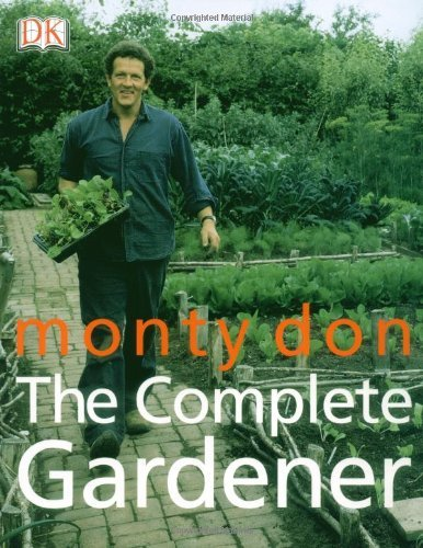 The Complete Gardener by Montagu Don (2005-03-03)