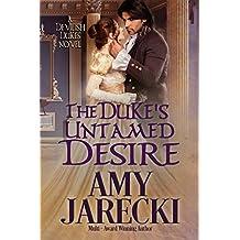 The Duke's Untamed Desire (Devilish Dukes Book 2) (English Edition)