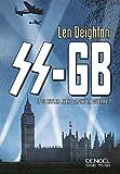 SS-GB : Et si Hitler avait gagné la guerre ? / Len Deighton   Deighton, Len (1929-....). Auteur