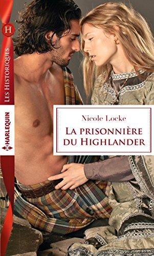 La prisonnire du Highlander (Les Historiques)