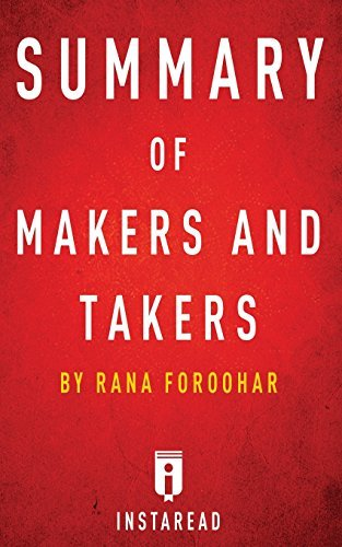 Summary of Makers and Takers: by Rana Foroohar | Includes Analysis by Instaread (2016-07-27)