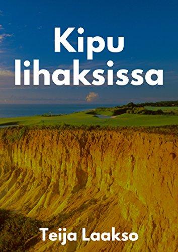 Kipu Lihaksissa (Finnish Edition) por Teija  Laakso