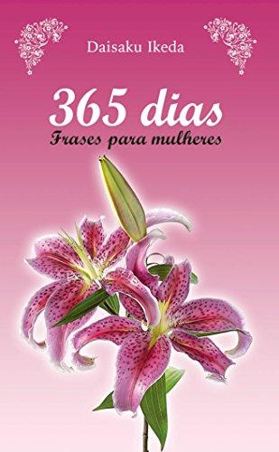 365 dias: frases para mulheres (Portuguese Edition) por Daisaku Ikeda
