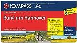 Rund um Hannover: Fahrradführer mit Routenkarten im optimalen Maßstab.: Fietsgids 1:50 000 (KOMPASS-Fahrradführer, Band 6018)