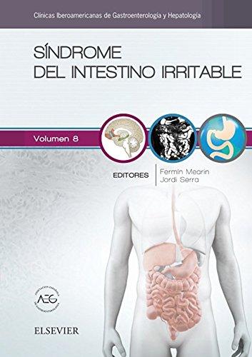 Síndrome del intestino irritable: Clínicas Iberoamericanas de Gastroenterología y Hepatología vol. 8 por Fermín Mearin Manrique