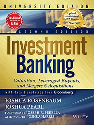 Investment Banking: Valuation Leveraged Buyouts And Mergers And Acquisitions, 2Nd Edn