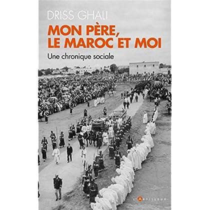Mon père, le Maroc et moi: Une chronique contemporaine