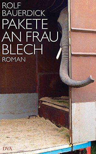 Pakete an Frau Blech: Roman