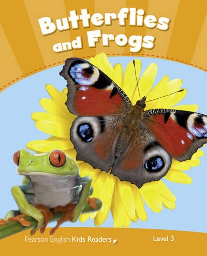 Level 3: Butterflies and Frogs CLIL AmE (Pearson English Kids Readers) por Rachel Wilson