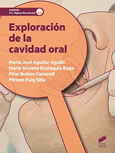 Exploración de la cavidad oral por María José/Eustaquio Raga, María Vicenta/Ibáñez Cabanell, Pilar/Puig Silla, Miriam Aguilar Agulló