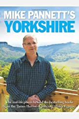 Mike Pannett's Yorkshire: The Real-life Places Behind the Bestselling Books from the James Herriot of Policing' (Daily Express) Hardcover