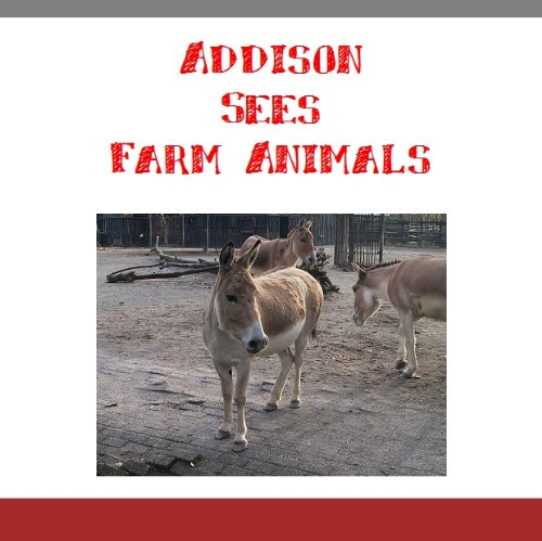 Addison Sees Farm Animals (Personalized Book with the name Addison) (English Edition) (Addison-namen)
