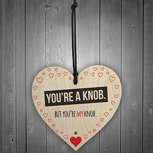 RED OCEAN You're A Knob But You're My Knob Novelty Wooden Hanging Heart Valentines Gift For Him Husband Boyfriend Present