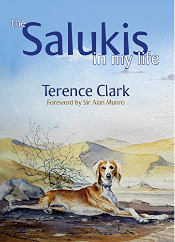 The Salukis in My Life: From the Arab World to China (Saluki Hund)