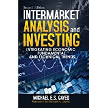 Intermarket Analysis and Investing: Integrating Economic, Fundamental, and Technical Trends