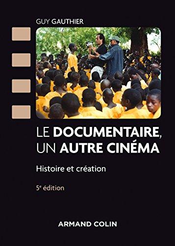Le documentaire, un autre cinéma par Guy Gauthier