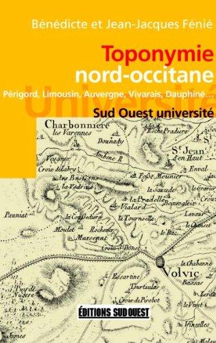 Toponymie nord-occitane par Bénédicte Fénié, Jean-Jacques Fénié