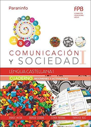 Cuaderno de trabajo. Lengua Castellana I (Comunicación y sociedad I) por DIONISIO ESCOBAR