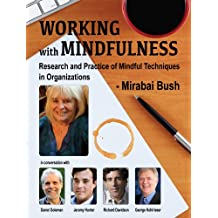 Working with Mindfulness - Research and Practice of Mindful Techniques in Organizations - Full Series (Working with Mindfulness: Research and Practice ... in Organizations) (English Edition)