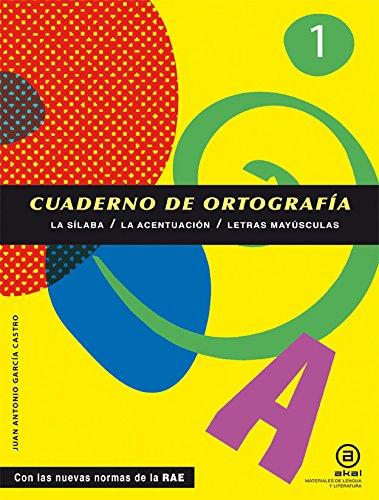Cuadernos de Ortografía 1: La sílaba / La acentuación / Letras mayúsculas (Materiales de lengua y literatura) por Juan Antonio García Castro