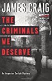 The Criminals We Deserve: An Inspector Carlyle Mystery (Inspector Carlyle Mysteries)