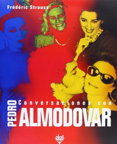 Conversaciones con Pedro Almodovar / Conversations with Pedro Almodovar
