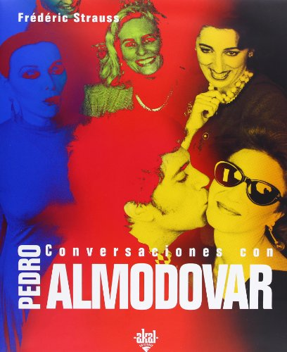 Conversaciones Con Pedro Almodovar (Cine) por Pedro Almodovar, Joan Pellicer, Frederic Strauss