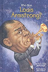 Who Was Louis Armstrong? by Yona Zeldis McDonough (2005-01-01)