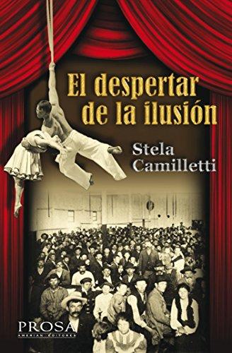 EL DESPERTAR DE LA ILUSIÓN: Una obra sobre la inmigración italiana en Argentina por Stela Guadalupe Camilletti
